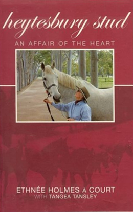 Heytesbury Stud: An Affair of the Heart