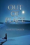 Out of Place is now available at New Edition in Fremantle, the Millpoint Caffe Bookshop in South Perth, the Lane Bookshop in Claremont. Both the print and Kindle versions are now available through Amazon.com or digital only through Smashwords.com (Apple, Barnes & Noble, Kobo).